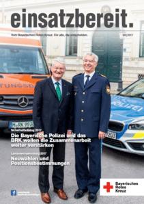 einsatz - einsatzbereit 06/2017: <br>Polizei und Bayerisches Rotes Kreuz <br>gemeinsam für mehr Sicherheit in Bayern